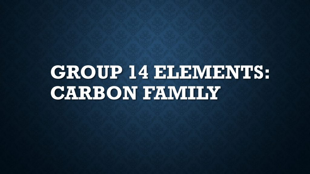 Group 14 Elements: Carbon Family