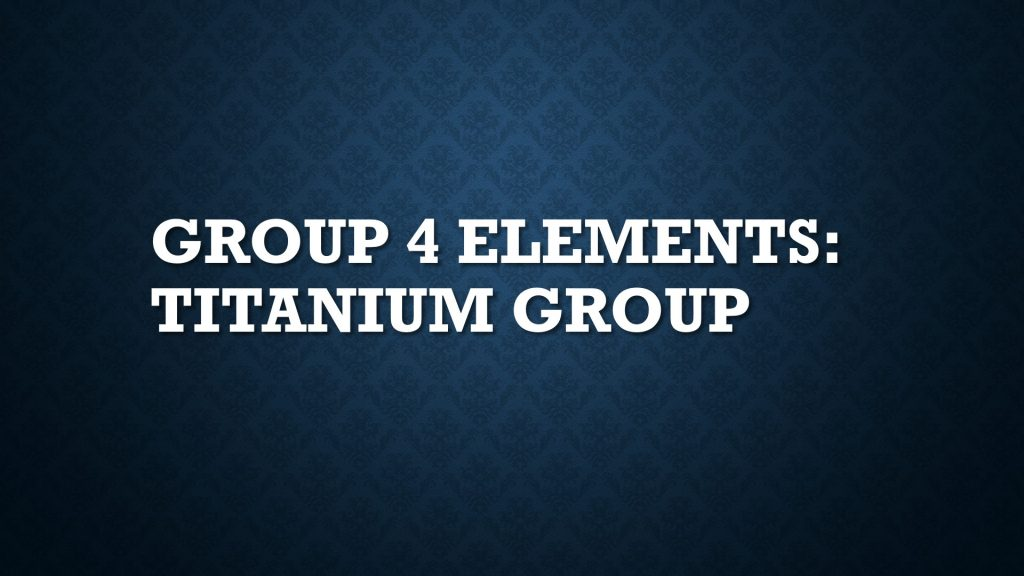 Group 4 Elements: Titanium Group