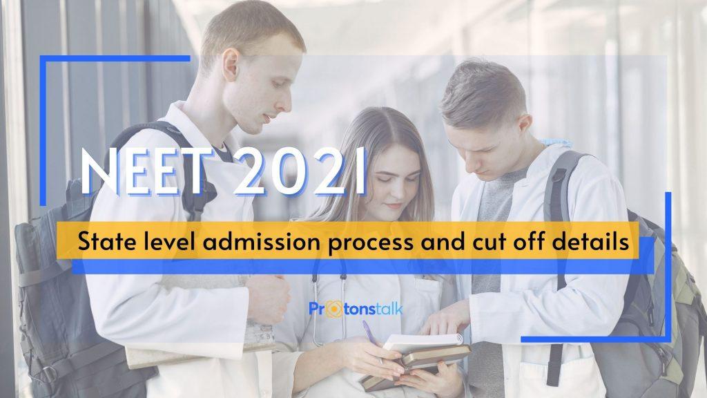 State level admission process and other details Neet 2021/ NEET 2021 state level admission process