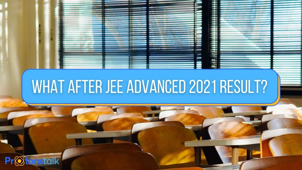 What after JEE Advanced 2021 result?